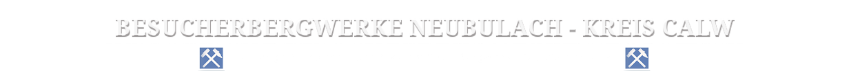 Besucherbergwerke Neubulach – Kreis Calw